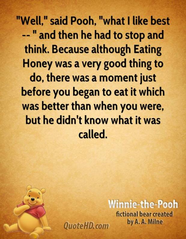 winnie-the-pooh-quote-well-said-pooh-what-i-like-best-and-then-he-had.jpg